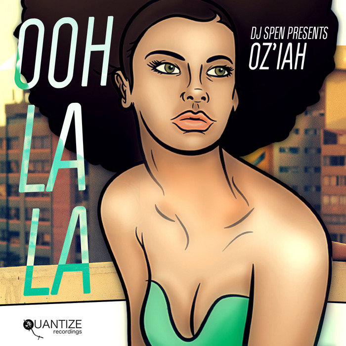 DJ SPEN presents OZIAH - Ooh La La