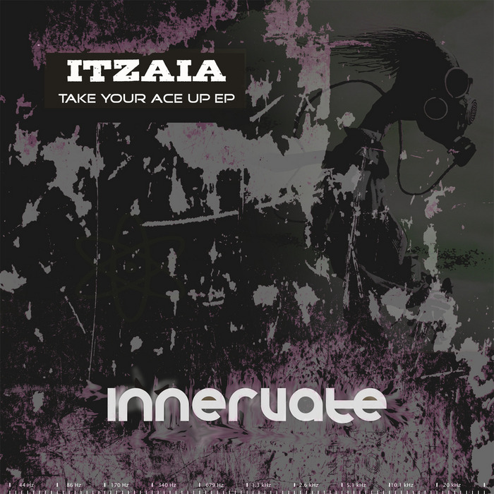 ITZAIA - Take Your Ace Up EP