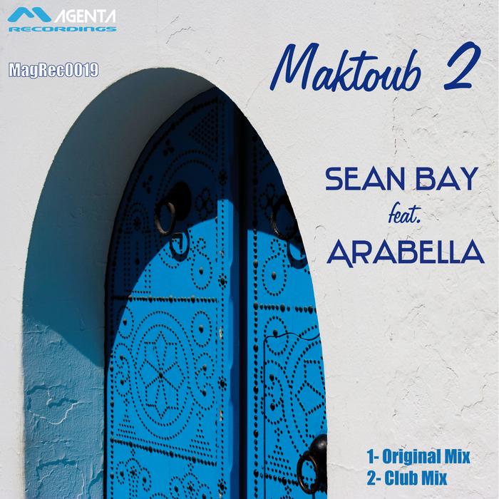 BAY, Sean feat ARABELLA - Maktoub 2