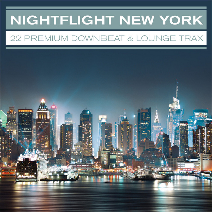 VARIOUS - Nightflight New York 22 Premium Downbeat & Lounge Trax