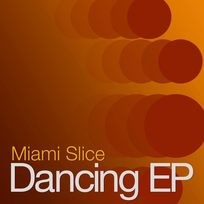 MIAMI SLICE - Dancing EP