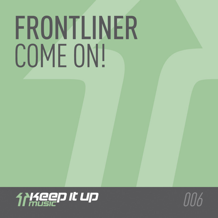 FRONTLINER - Come On!