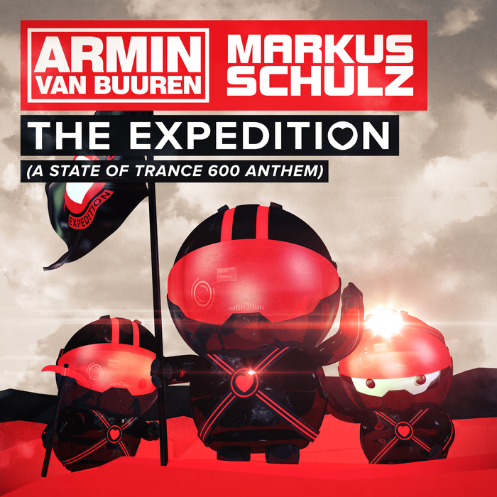 ARMIN VAN BUUREN/MARKUS SCHULZ - The Expedition (A State Of Trance 600 Anthem)