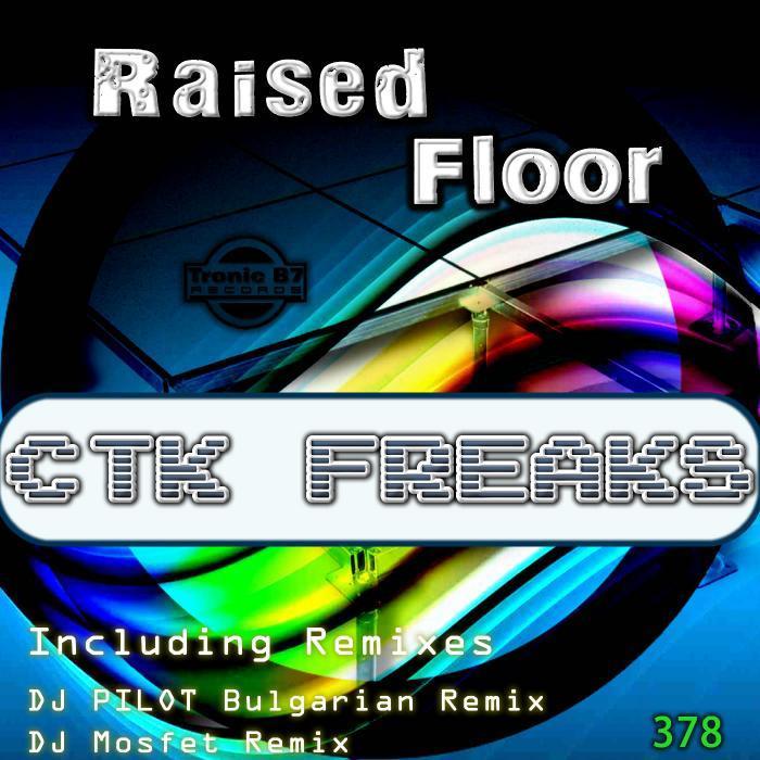 CTK FREAKS - Raised Floor EP