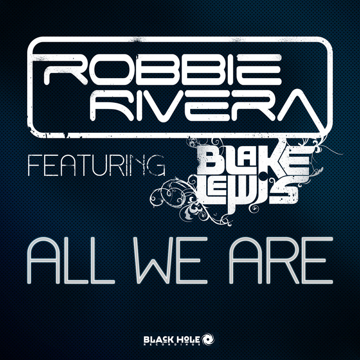 RIVERA, Robbie feat BLAKE LEWIS - All We Are