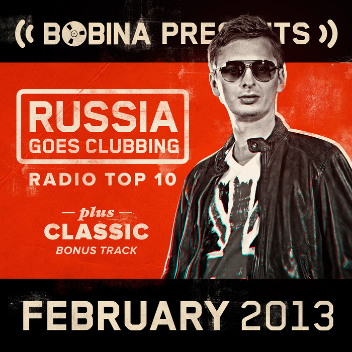 VARIOUS - Bobina Presents Russia Goes Clubbing Radio Top 10