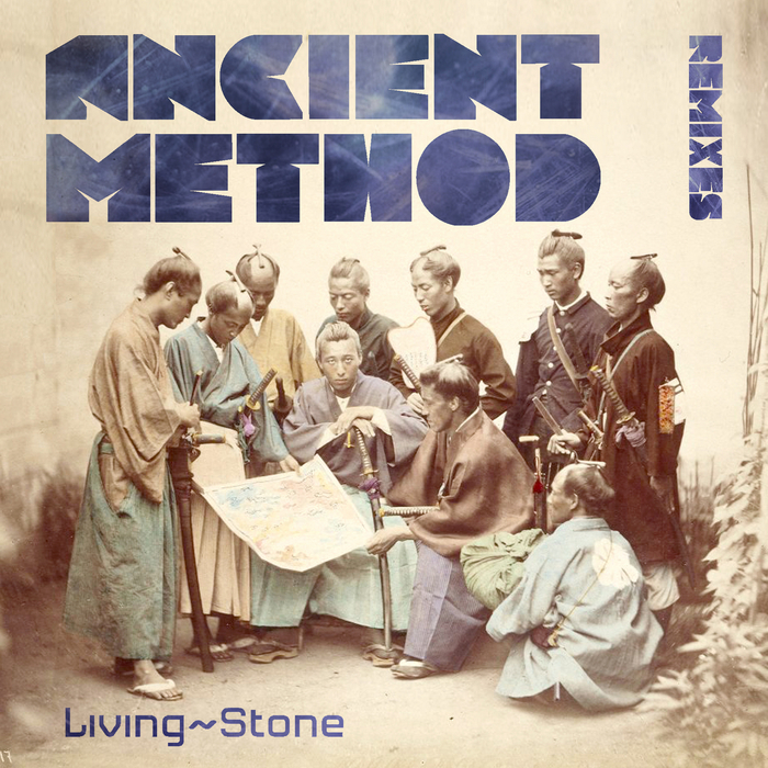 LIVING STONE (CANADA) - Ancient Method Remix EP