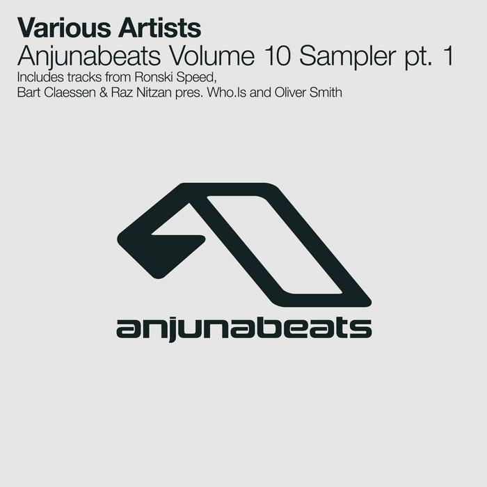 SPEED, Ronski/BART CLAESSEN/RAZ NITZAN/WH/OLIVER SMITH - Anjunabeats Volume 10 Sampler Part 1