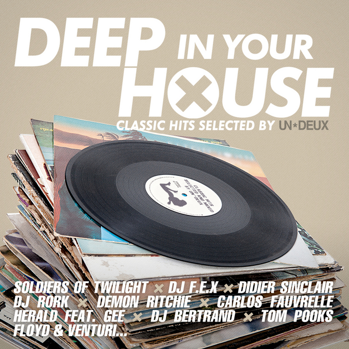 UN DEUX/VARIOUS - Deep In Your House (Classic Hits)
