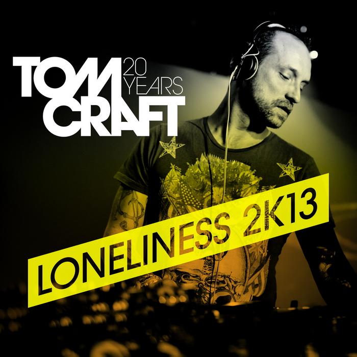 TOMCRAFT - Loneliness 2K13
