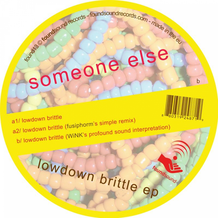 SOMEONE ELSE/FUSIPHORM/JOSH WINK - Lowdown Brittle EP
