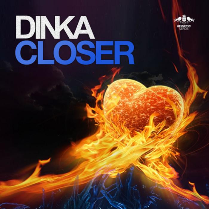 DINKA - Closer