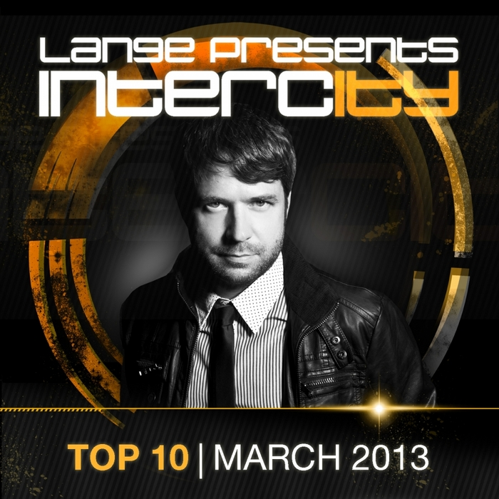 VARIOUS - Lange Presents Intercity Top 10 March 2013