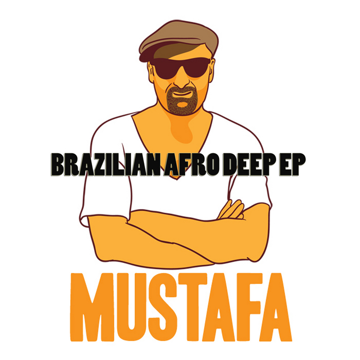 MUSTAFA - Brazilian Afro Deep