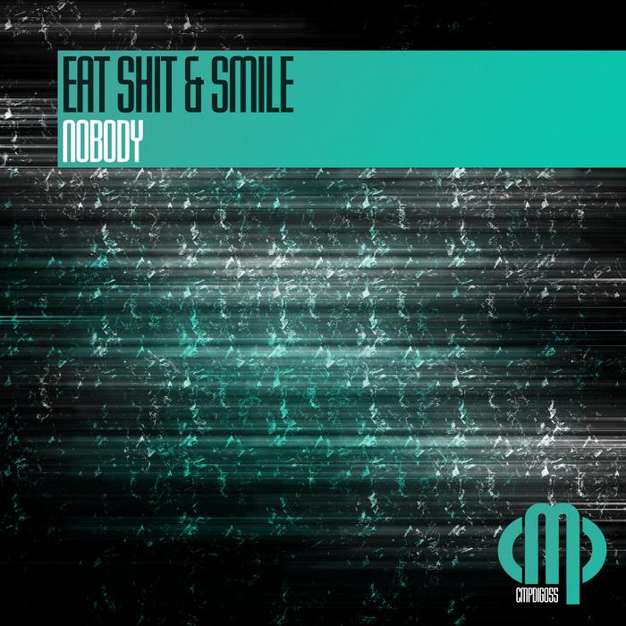 NOBODY - Eat Shit & Smile