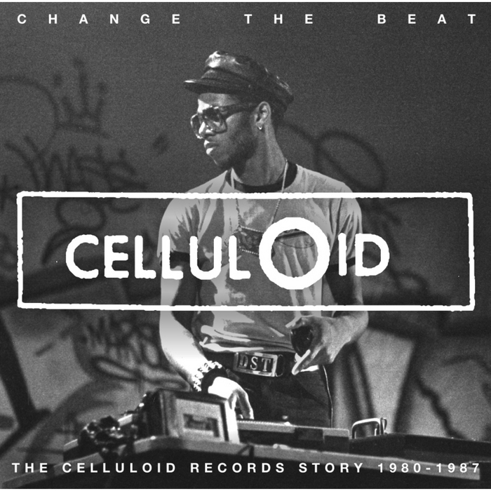 VARIOUS - Change The Beat: The Celluloid Records Story 1979 1987