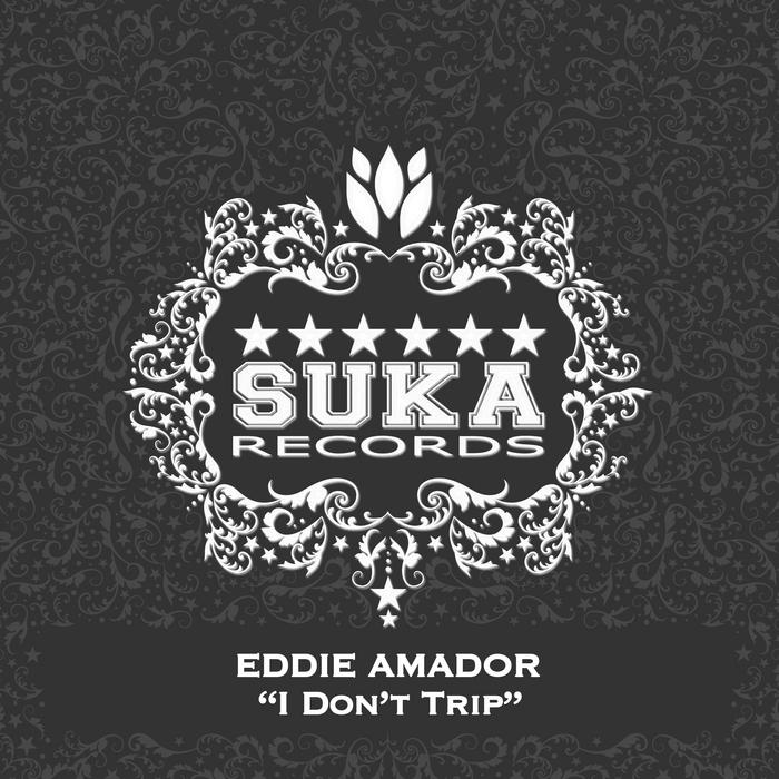 AMADOR, Eddie - I Don't Trip