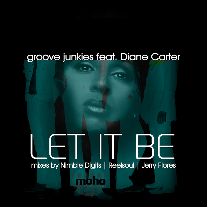 GROOVE JUNKIES feat DIANE CARTER - Let It Be