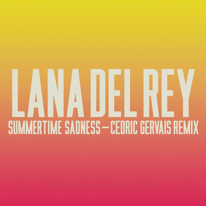 LANA DEL REY - Summertime Sadness (Lana Del Rey vs Cedric Gervais)