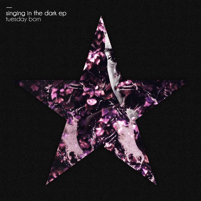 TUESDAY BORN - Singing In The Dark EP