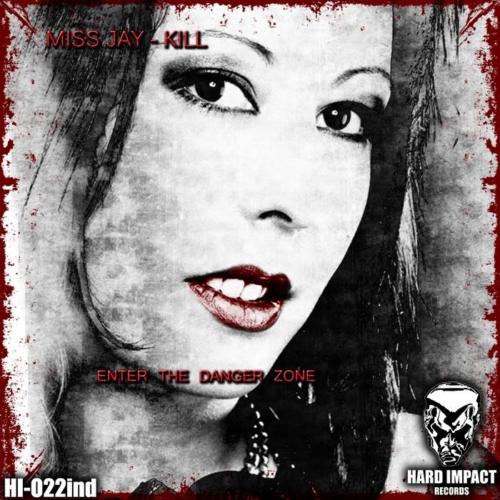 MISS JAY KILL - Enter The Danger Zone