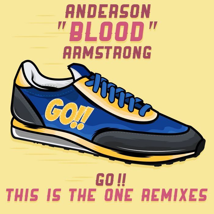 ARMSTRONG, Anderson Blood - Go!! (remixes)