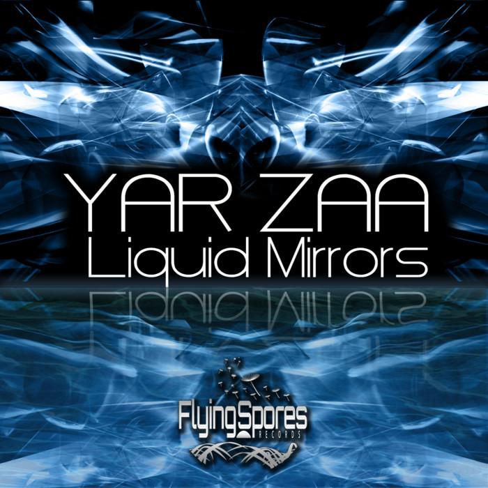 YAR ZAA - Liquid Mirrors