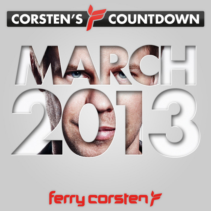 VARIOUS - Ferry Corsten presents Corstens Countdown March 2013