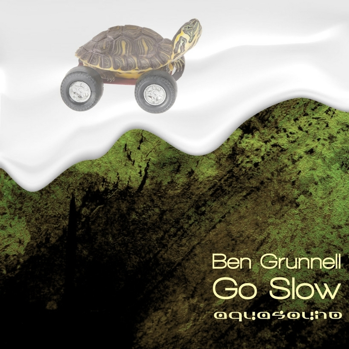 GRUNNELL, Ben - Go Slow
