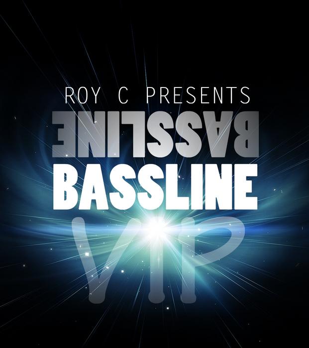 ROY C - Bassline VIP