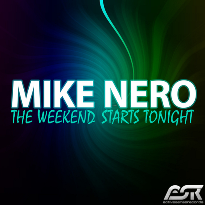 NERO, Mike - The Weekend Starts Tonight