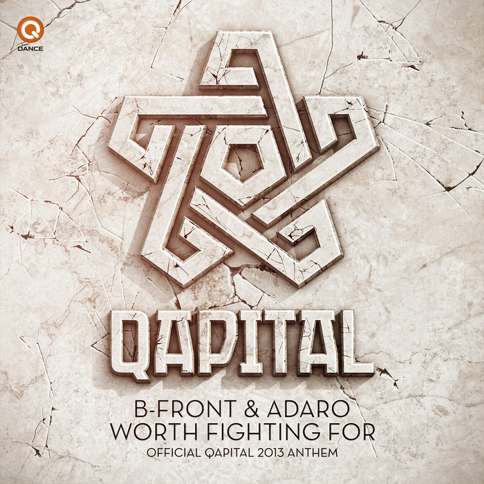 B FRONT & ADARO - Worth Fighting For (Official Qapital Anthem)