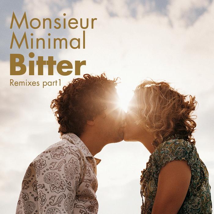 MONSIEUR MINIMAL - Bitter Remixes, Pt.1