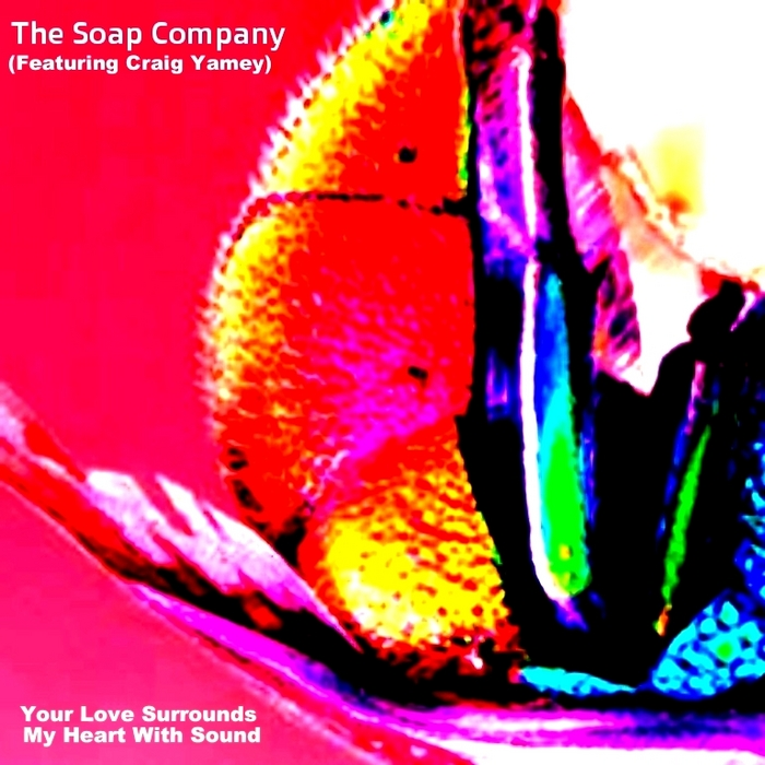 SOAP COMPANY, The feat CRAIG YAMEY - Your Love Surrounds My Heart With Sound