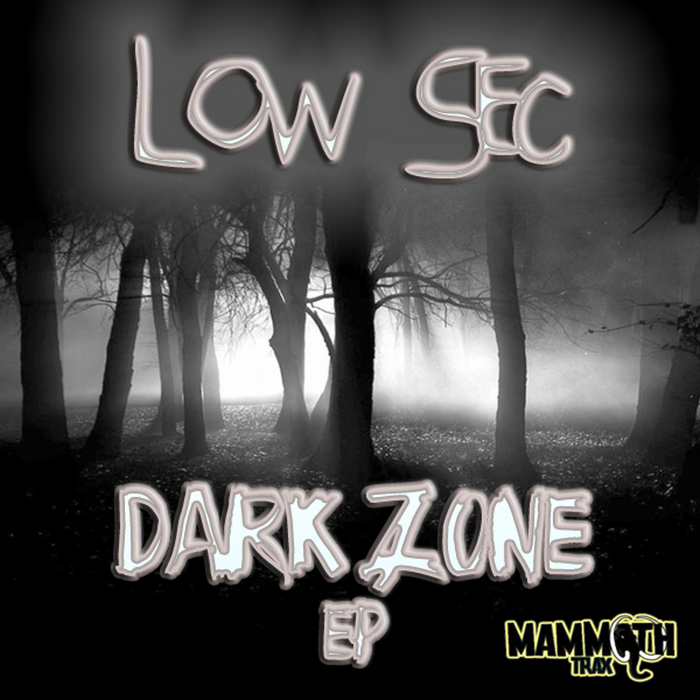 LOW SEC - Dark Zone EP