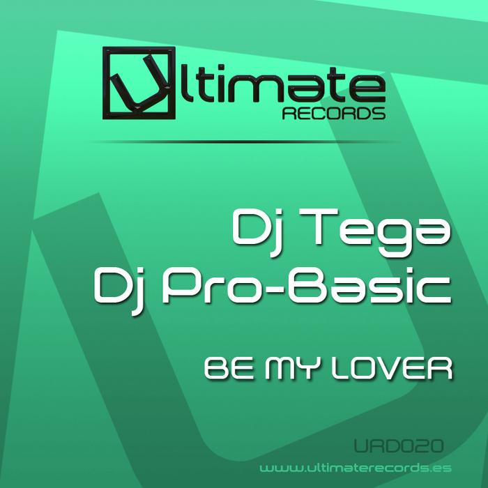 DJ TEGA/DJ PRO BASIC - Be My Lover