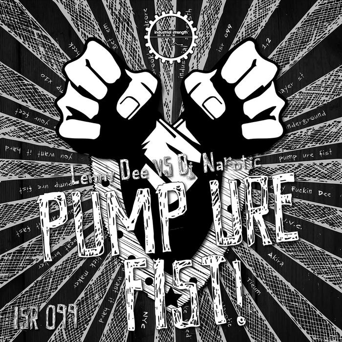 DEE, Lenny vs DJ NAROTIC - Pump Ure Fist!