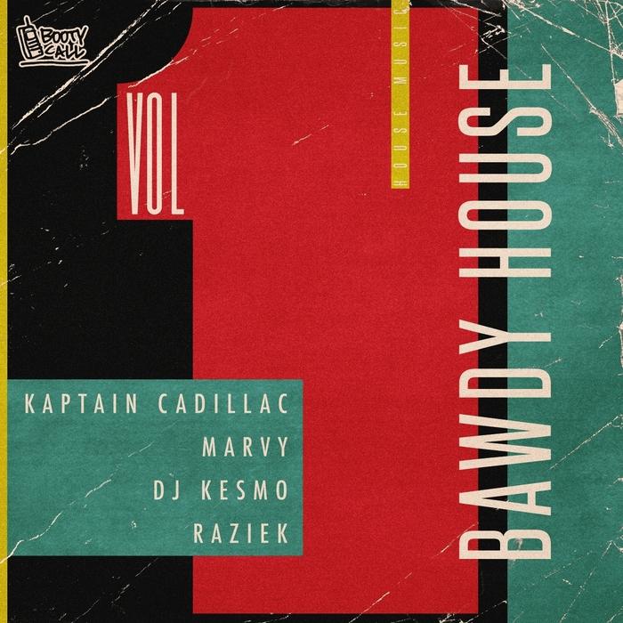 KAPTAIN CADILLAC/DJ KESMO/RAZIEK/MARVY - Bawdy House Vol 1