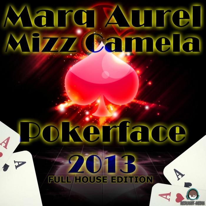 AUREL, Marq/MIZZ CAMELA - Pokerface 2013 (Full House Edition)