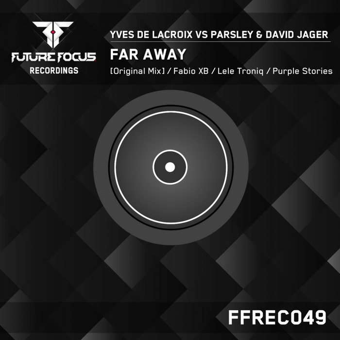 DE LACROIX, Yves vs PARSLEY & DAVID JAGER - Far Away