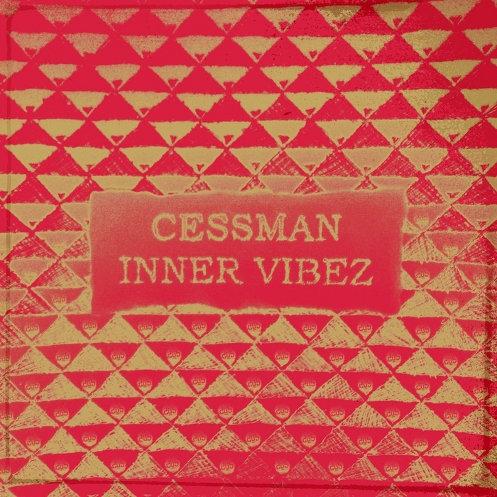 CESSMAN - Inner Vibez