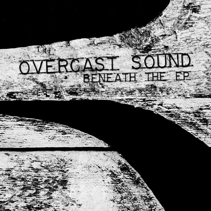 OVERCAST SOUND - Beneath The EP