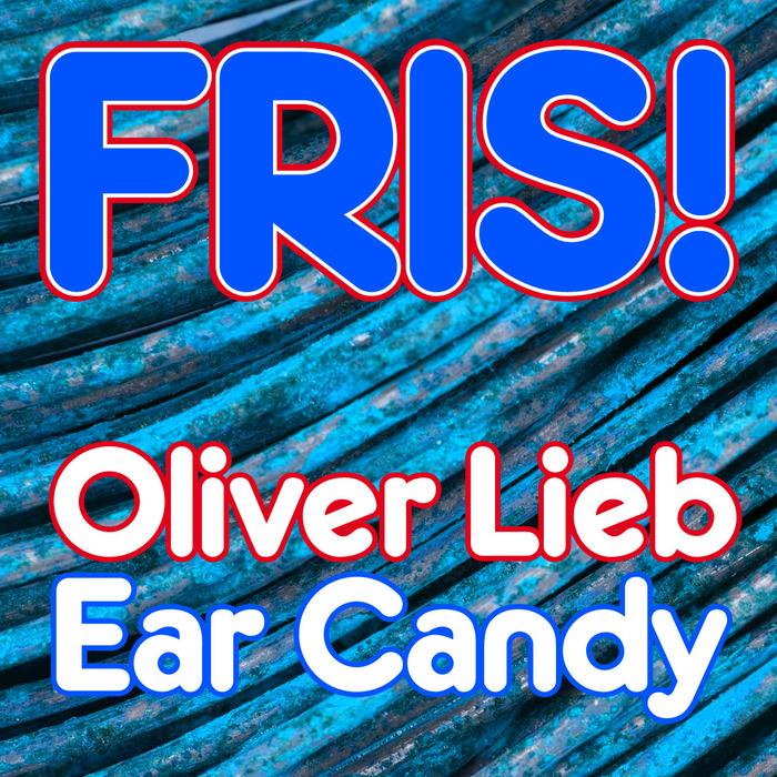 LIEB, Oliver - Ear Candy