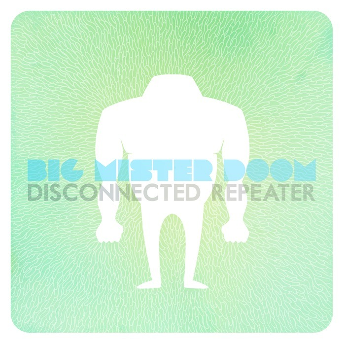 BIG MISTER DOOM - Disconnected Repeater