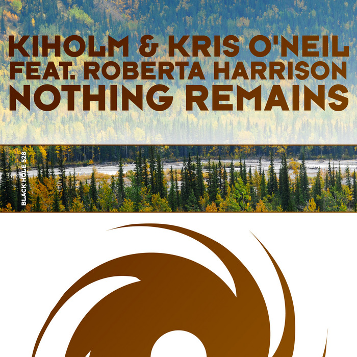 KIHOLM & KRIS O'NEIL featuring ROBERTA HARRISON - Nothing Remains