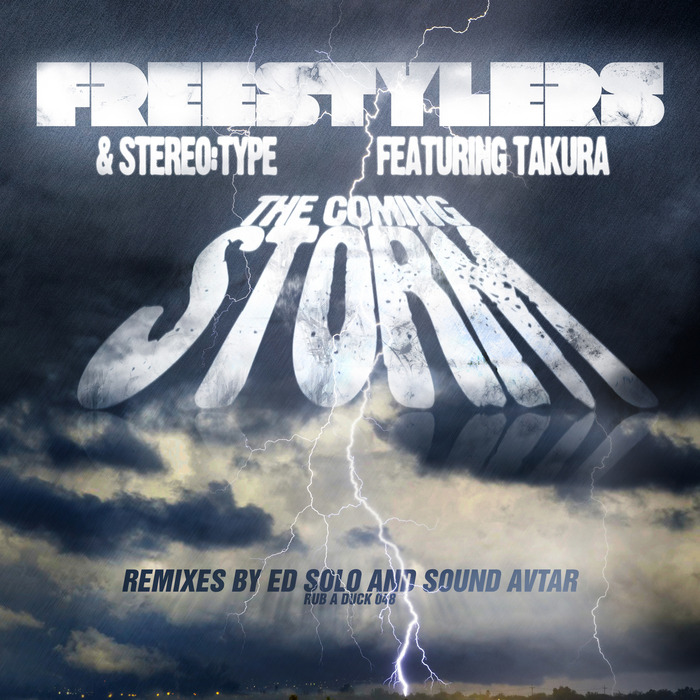 Download Freestylers / StereoType feat Takura - The Coming Storm (Remixes) (RAD048) mp3