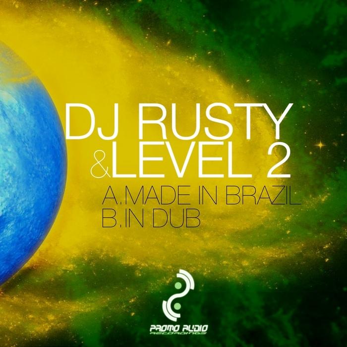 DJ RUSTY & LEVEL 2 - Made In Brazil / In Dub