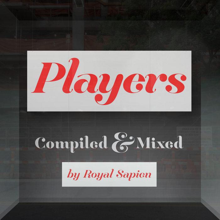 ROYAL SAPIEN/VARIOUS - Players (unmixed tracks)