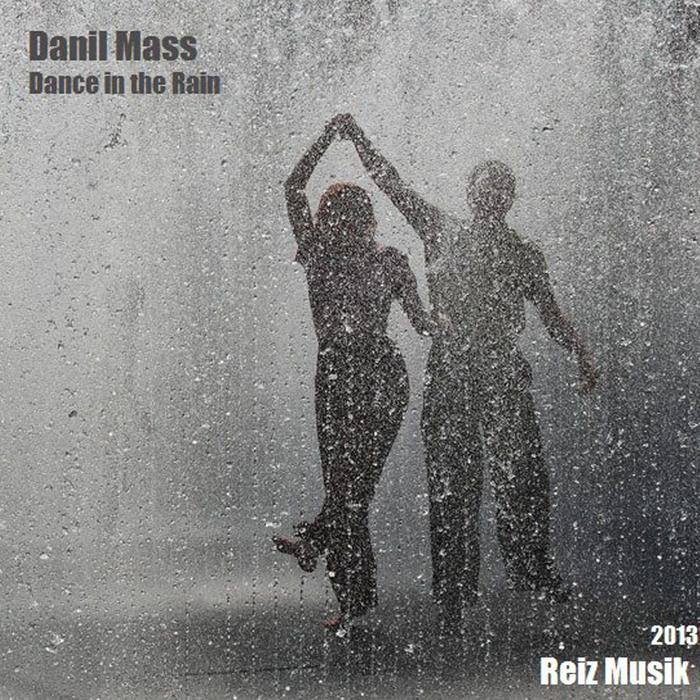Dance In The Rain By Danil Mass On Mp3 Wav Flac Aiff Alac At