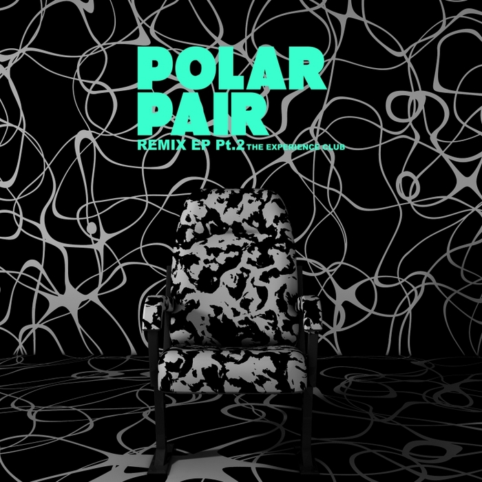 POLAR PAIR - Remix EP Pt 2: The Experience Club